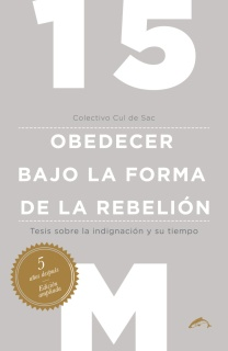 15M Obedecer bajo la forma de la rebelión