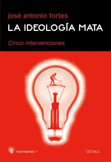 la Ideologia mata
